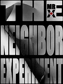 The Neighbor Experiment