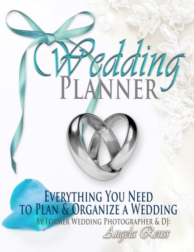 Download Wedding Planner: Everything You Need to Plan & Organize a Wedding; With Charts, Checklists, Calendars, Worksheets, Timelines, Budgeting, Tracking, & More (Designer) 198369116X