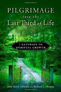 Pilgrimage into the Last Third of Life: 7 Gateways to Spiritual Growth (0835811174)   Amazon price tracker / tracking, Amazon price history charts, Amazon price watches, Amazon price drop alerts