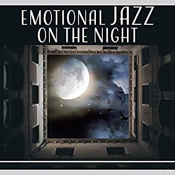 Emotional Jazz on the Night - Favorite Jazz for Long Night, Romantic Time, Mellow & Chill, Good Night