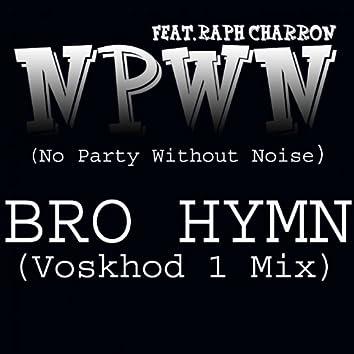Bro Hymn (Voskhod 1 Remix)