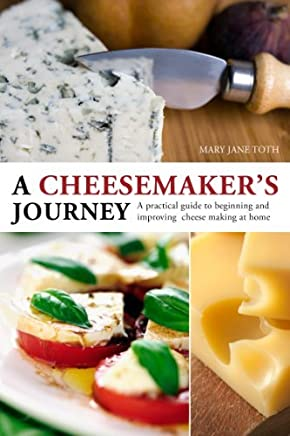 Cheesemakers Journey by Mary Jane Toth (2012-08-02)