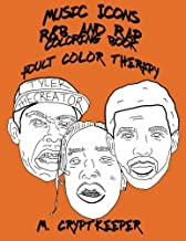 Music Icons - R&B AND RAP Coloring Book: Adult Coloring Book Featuring ASAP Rocky, Chance The Rapper, Drake, Childish Gamb...
