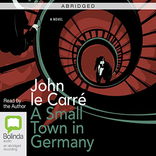 Couverture de A Small Town in Germany (Abridged)