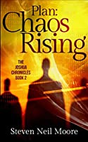 Plan: Chaos Rising (The Joshua Chronicles Book 2)