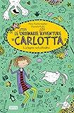 La lepre nel cilindro: Le (stra)ordinarie (dis)avventure di Carlotta (Italian Edition)...