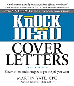 Amazon Com Knock Em Dead Cover Letters 11th Edition Cover Letters And Strategies To Get The Book You Want Ebook Yate Martin Kindle Store
