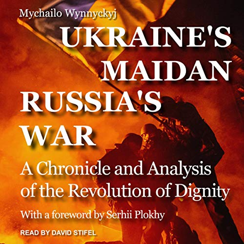 Ukraine's Maidan, Russia's War audiobook cover art