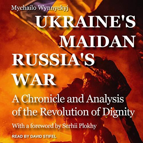 Page de couverture de Ukraine's Maidan, Russia's War