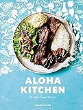 Aloha Kitchen: Recipes from Hawai i [A Cookbook]