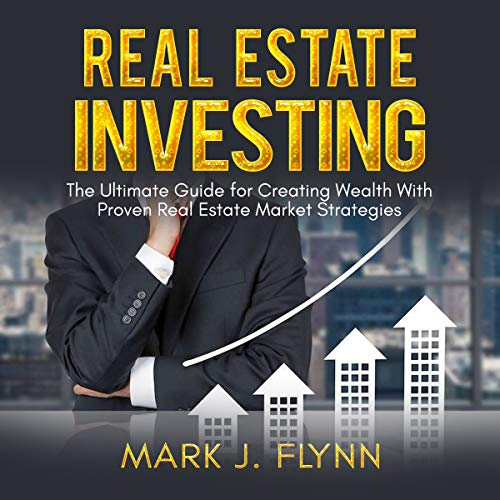 Real Estate Investing: The Ultimate Guide for Creating Wealth with Proven Real Estate Market Strategies                   By:                                                                                                                                 Mark J. Flynn                               Narrated by:                                                                                                                                 Nick Dolle                      Length: 14 mins     Not rated yet     Overall 0.0