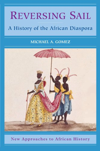 Reversing Sail: A History of the African Diaspora (New...