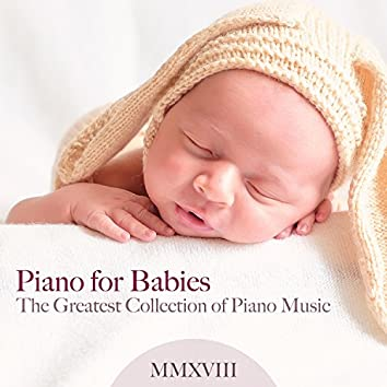 Piano for Babies - The Greatest Collection of Piano Music to Help Children Sleep