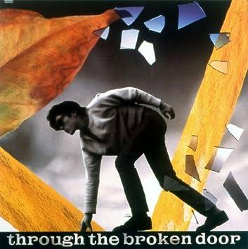Through The Broken Door