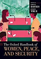 The Oxford Handbook of Women, Peace, and Security (Oxford Handbooks)