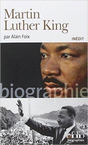 Martin Luther King de Alain Foix ( 18 octobre 2012 )