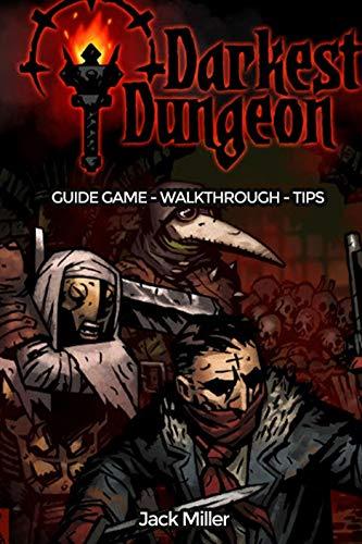 Darkest Dungeon Guide - Walkthrough/Tips/Cheat Game Guide (English Edition)