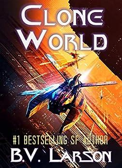 Clone World (Undying Mercenaries Series Book 12) by [B. V. Larson]
