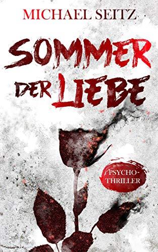 Buchseite und Rezensionen zu 'Sommer der Liebe: Psychothriller' von Michael Seitz