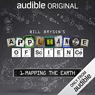 Ep. 1: Mapping the Earth (Bill Bryson's Appliance of Science) audiobook cover art