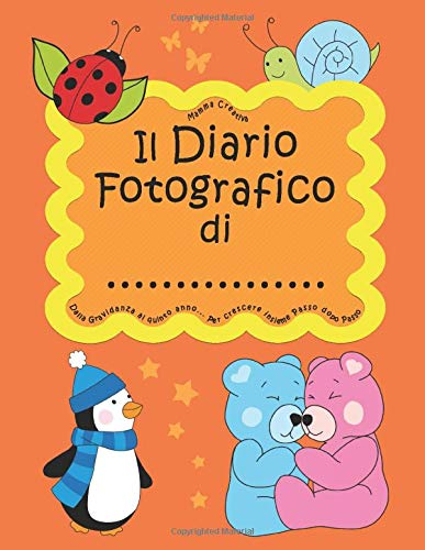 Il Diario fotografico di... Dalla gravidanza al quinto anno. Per crescere insieme passo dopo passo: Versione Unisex, Bambino e Bambina (Arancione)