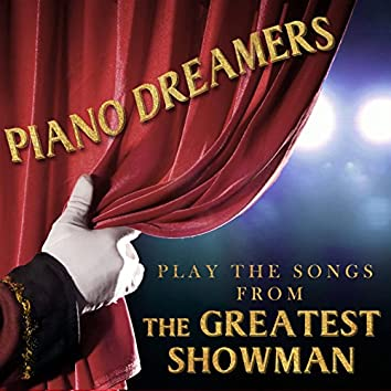 Piano Dreamers Perform the Songs from The Greatest Showman (Instrumental)