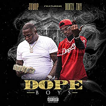 Dope Boys (feat. Dirty Tay)
