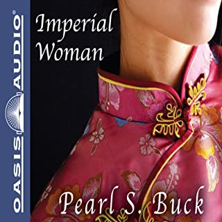 Imperial Woman     The Story of the Last Empress of China              Written by:                                                                                                                                 Pearl S. Buck                               Narrated by:                                                                                                                                 Kirsten Potter                      Length: 17 hrs and 41 mins     1 rating     Overall 5.0