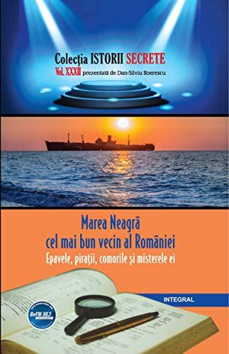 Marea Neagră – cel mai bun vecin al României: Secretele și bogățiile neștiute, între plajele fierbinți și interesele geostrategice (Istorii secrete Book 32) (Romansh Edition)
