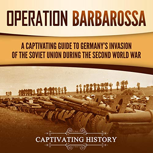 Operation Barbarossa Audiobook By Captivating History cover art