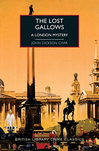 The Lost Gallows: A London Mystery (British Library Crime Classics)の詳細を見る
