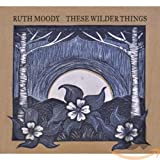Songtexte von Ruth Moody - These Wilder Things