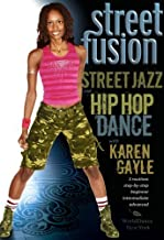 Street Fusion! Street Jazz and Hip-Hop Dance with Karen Gayle: Dance choreography, Hip-hop dance instruction, Jazz dance how-to by Karen Gayle