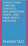 Anxiety and Chronic Diseases: Inflammation, Aging, and Mind-Body Medicine (Psychoneuroimmunology Series) (English Edition)