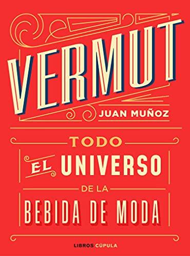 Vermut: Todo el universo de la bebida de moda (Cocina)