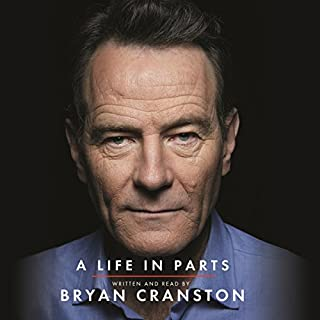 A Life in Parts                   By:                                                                                                                                 Bryan Cranston                               Narrated by:                                                                                                                                 Bryan Cranston                      Length: 8 hrs and 51 mins     413 ratings     Overall 4.7