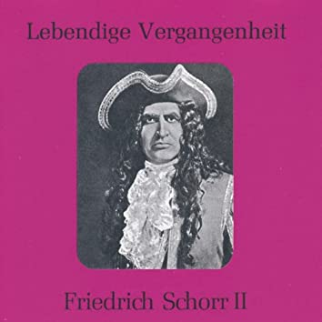 Lebendige Vergangenheit - Friedrich Schorr (Vol. 2)