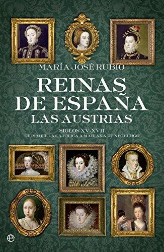 Reinas De España. Las Austrias (Historia)