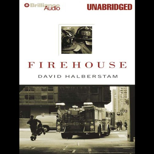 Firehouse                   By:                                                                                                                                 David Halberstam                               Narrated by:                                                                                                                                 Mel Foster                      Length: 4 hrs and 14 mins     137 ratings     Overall 4.2