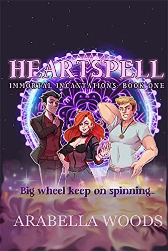 Heartspell (The Immortal Incantations Book 1) (English Edition)