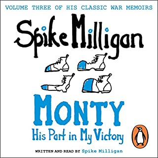 Monty     His Part in My Victory              By:                                                                                                                                 Spike Milligan                               Narrated by:                                                                                                                                 Spike Milligan                      Length: 2 hrs and 12 mins     80 ratings     Overall 4.9