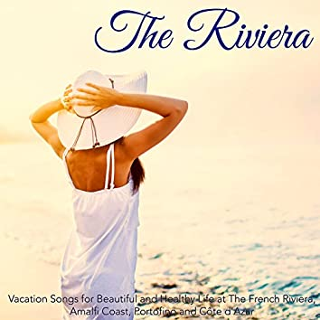 The Riviera – Vacation Songs for Beautiful and Healthy Life at The French Riviera, Amalfi Coast, Portofino and Côte d'Azur