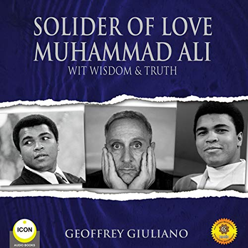 Solider of Love: Muhammad Ali - Wit, Wisdom, & Truth cover art
