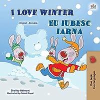 I Love Winter (English Romanian Bilingual Book for Kids) (English Romanian Bilingual Collection)