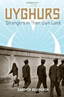 The Uyghurs: Strangers in Their Own Land by Gardner Bovingdon(2010-08-06)