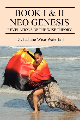 Book I & II Neo Genesis: Revelations of the Wise Theory