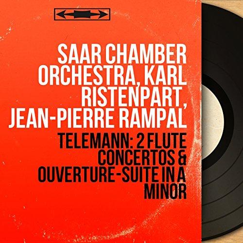 Telemann: 2 Flute Concertos & Ouverture-Suite in A Minor (Mono Version)