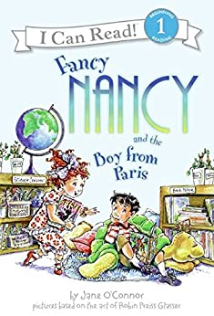 Fancy Nancy and the Boy from Paris (I Can Read Level 1) by [Jane O'Connor, Robin Preiss Glasser]