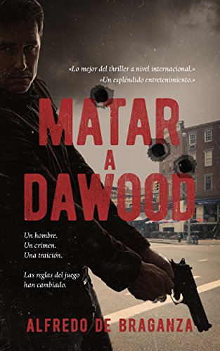 MATAR A DAWOOD (la historia real del terrorista más buscado en el mundo): Suspense / Thriller español