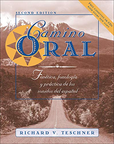 Camino oral: Fonetica, fonologia y practica de los...